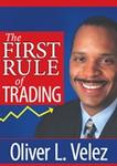 Oliver Velez The First Rule of Trading